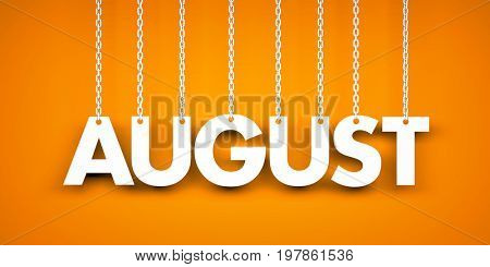 August - text hanging on the chains. 3d illustration