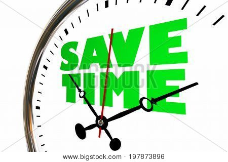 Save Time Savings Management Clock Hands Ticking 3d Illustration