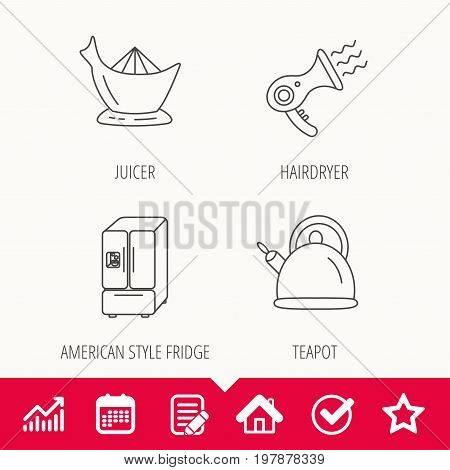 Hair-dryer, teapot and juicer icons. Refrigerator fridge linear sign. Edit document, Calendar and Graph chart signs. Star, Check and House web icons. Vector