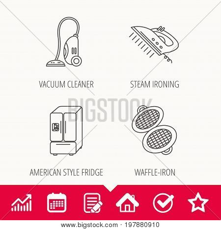 Vacuum cleaner, steam ironing and waffle-iron icons. American style fridge linear sign. Edit document, Calendar and Graph chart signs. Star, Check and House web icons. Vector