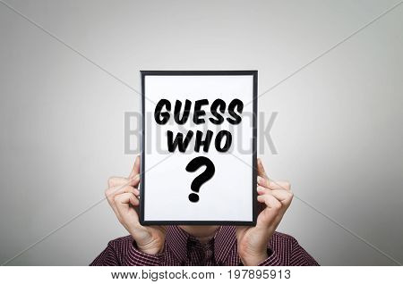 Guess who? uncertainty confusion problem dilemma concept