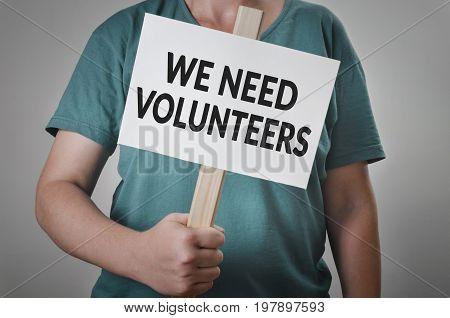 We need volunteers. Help need charity concept.
