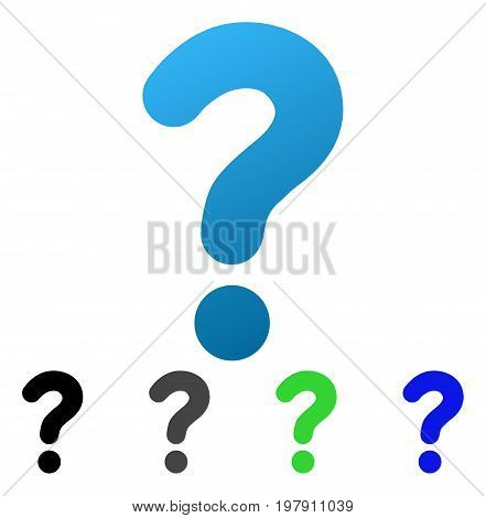 Question flat vector pictogram. Colored question gradient, gray, black, blue, green pictogram variants. Flat icon style for graphic design.
