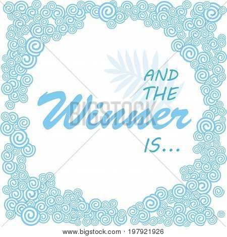 And the winner is. Giveaway banner for social media contests. / Squared elegant background with clouds in blue color.