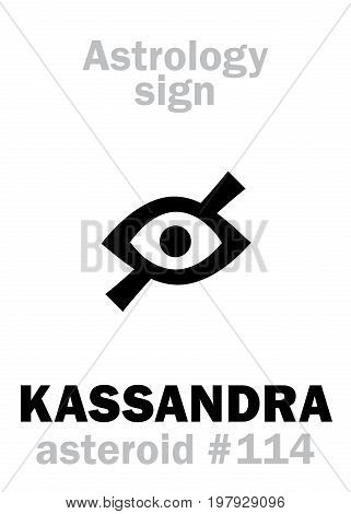 Astrology Alphabet: KASSANDRA (Cassandra), asteroid #114. Hieroglyphics character sign (single symbol).