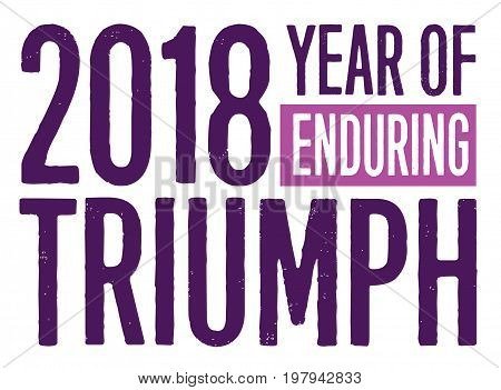 2018 Year of Enduring Triumph Motivational Typography Design Card with Distressed Type