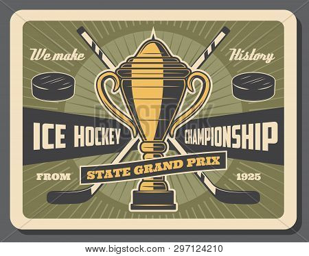 Ice Hockey Championship, Sport Game Cup Grand Prix Vintage Poster. Vector Ice Hockey Player Stick An