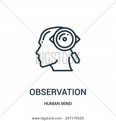 Observation Icon Isolated On White Background From Human Mind Collection. Observation Icon Trendy An