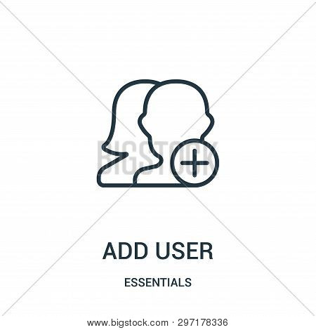 Add User Icon Isolated On White Background From Essentials Collection. Add User Icon Trendy And Mode