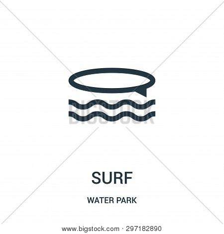Surf Icon Isolated On White Background From Water Park Collection. Surf Icon Trendy And Modern Surf