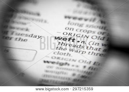 Word Or Phrase Weft In A Dictionary. Great Photo For Your Needs.