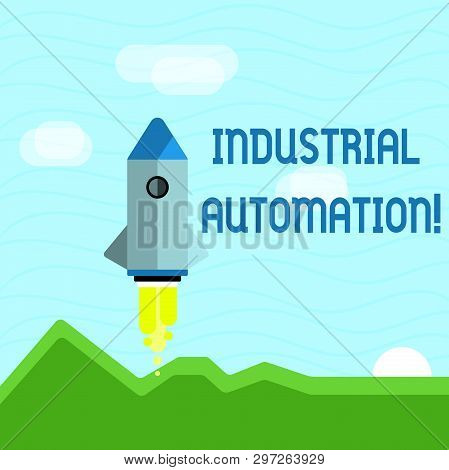 Text Sign Showing Industrial Automation. Conceptual Photo Use Of Control Systems To Handle Industria