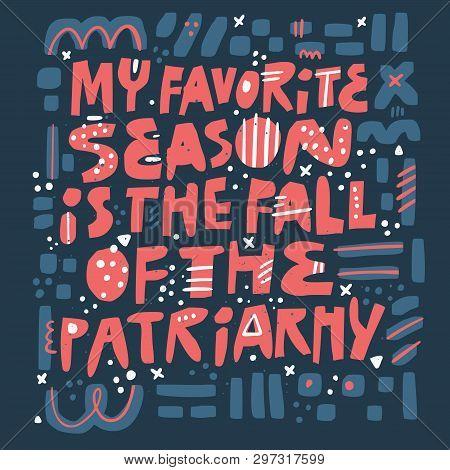 Feminist Girls Power Quote T-shirt Vector Print. Scandinavian Style Hand Drawn Typography. Fall Of P