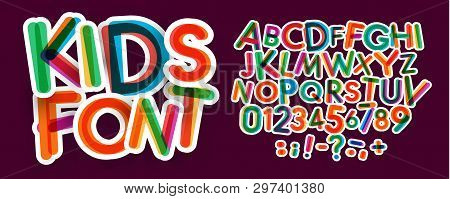 Kids Letters And Numbers Set. Bold, Colorful Vector Latin Alphabet. Fonts For Kids Zone, Promotions,
