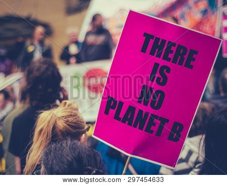 There Is No Planet B Placard At An Extinction Rebellion Climate Change March