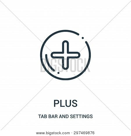 Plus Icon Isolated On White Background From Tab Bar And Settings Collection. Plus Icon Trendy And Mo
