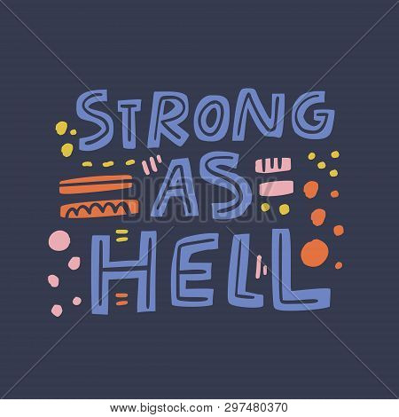Strong As Hell Girl Power Quote Flat Illustration. Feminist Slogan, Inscription T-shirt Print. Scand