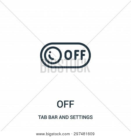 Off Icon Isolated On White Background From Tab Bar And Settings Collection. Off Icon Trendy And Mode