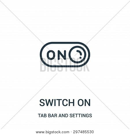 Switch On Icon Isolated On White Background From Tab Bar And Settings Collection. Switch On Icon Tre