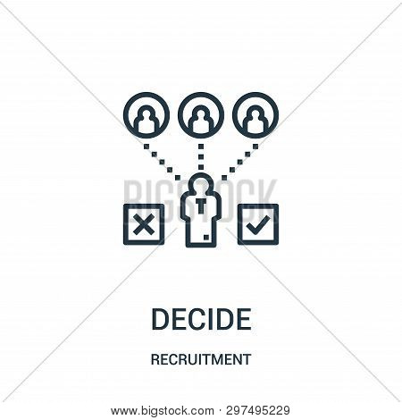 decide icon isolated on white background from recruitment collection. decide icon trendy and modern decide symbol for logo, web, app, UI. decide icon simple sign. decide icon flat vector illustration for graphic and web design. poster