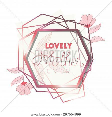 lovely mommy ever with pink frame hexagon vector illustration design poster