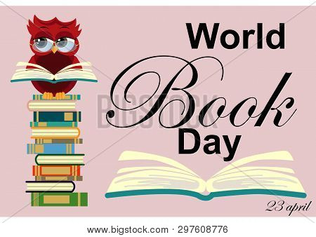 World Book Day. Smart Owl On Stack Of Books, Open Book And Lettering On Teal Background. Knowledge,