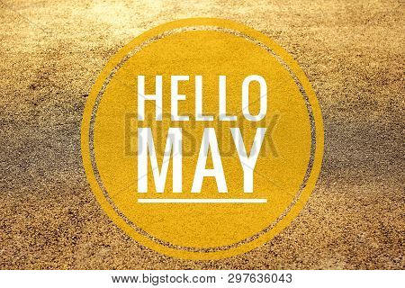 Banner Hello May. Text On The Photo Hello May. Welcome Card