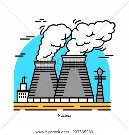 Nuclear Power Plant.powerhouse Or Generating Station. Industrial Icon. Ecological Sources Of Electri