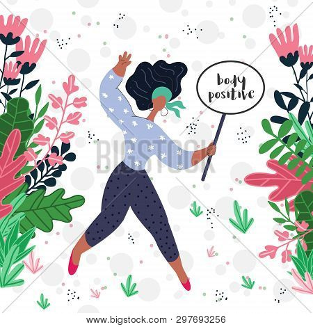 Vector Illustration Of An Ethnic Woman Holding Body Positive Banner. Flowers And Leaves In The Surro