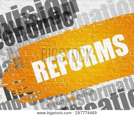 Reforms On White Brickwall Background. Wordcloud Concept.