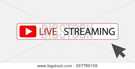 Live Streaming Button With Arrow, Live Streaming Icon Symbol Illustration Design
