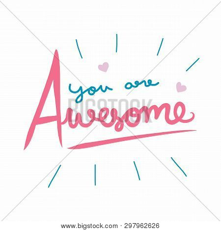 You Are Awesome Word Vector Illustration On White Background