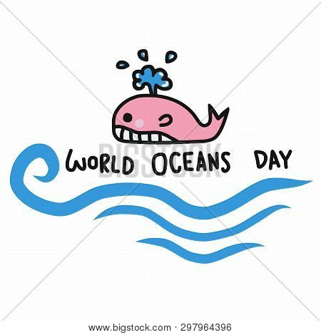 World Oceans Day Word And Cute Whale Cartoon Illustration