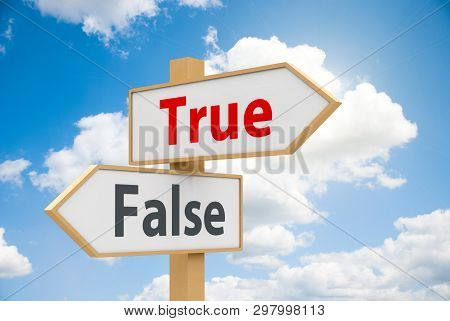 Road Sign With Text - True And False - On White Background Represents Dilemma Concept, Three-dimensi