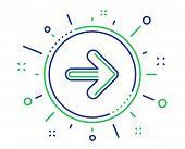 Next arrow line icon. Forward Arrowhead symbol. Navigation pointer sign. Quality design elements. Technology next button. Editable stroke. Vector poster