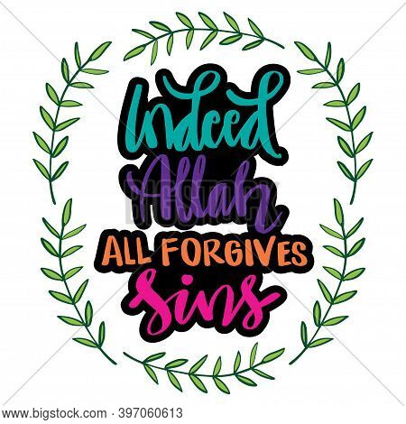 Indeed Allah All Forgives Sins. Quote Quran.
