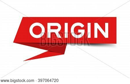 Red Color Paper Speech Banner With Word Origin On White Background