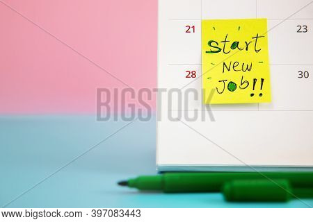 Start A New Career Concept. Close-up Of Calendar With Start New Job Wording, Challenging Of Occupati