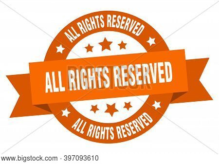 All Rights Reserved Round Ribbon Isolated Label. All Rights Reserved Sign