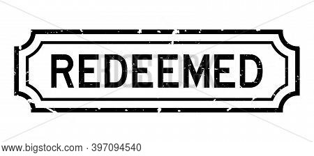 Grunge Black Redeemed Word Rubber Seal Stamp On White Background