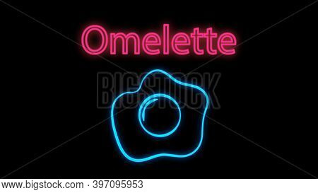 Omelette Black Background, Vector Illustration, Neon. Scrambled Eggs With Yolk And Protein. Neon Blu