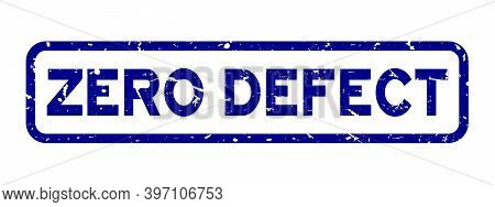 Grunge Blue Zero Defect Word Square Rubber Seal Stamp On White Background