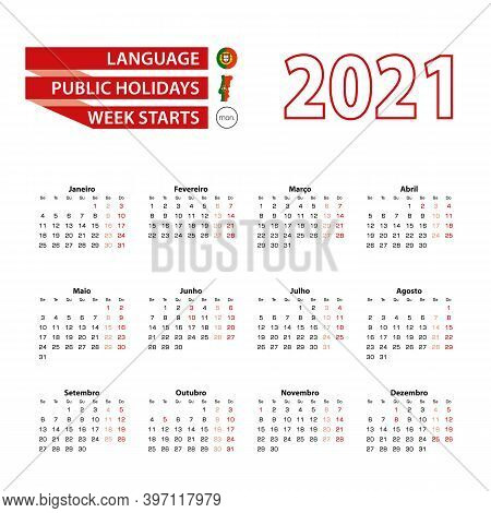 Calendar 2021 In Portuguese Language With Public Holidays The Country Of Portugal In Year 2021. Week