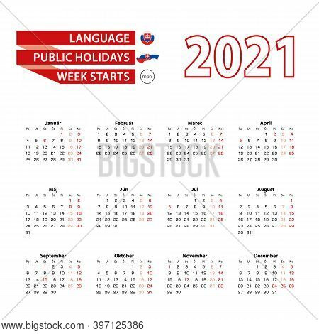 Calendar 2021 In Slovak Language With Public Holidays The Country Of Slovakia In Year 2021. Week Sta
