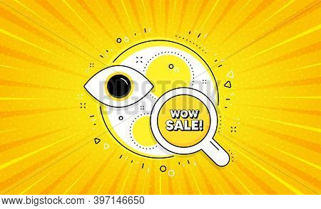 Wow Sale. Yellow Vector Button With Search Glass. Special Offer Price Sign. Advertising Discounts Sy