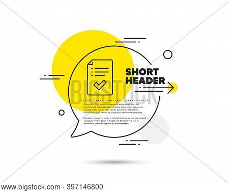 Approved Checklist Line Icon. Speech Bubble Vector Concept. Accepted Or Confirmed Sign. Report Symbo