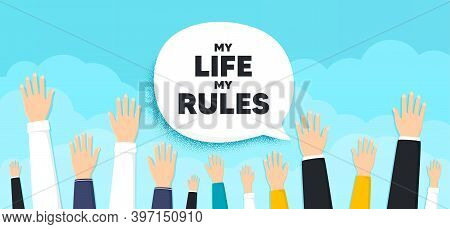 My Life My Rules Motivation Message. People Hands Up Cloud Background. Motivational Slogan. Inspirat