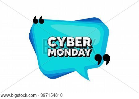 Cyber Monday Sale. Blue Speech Bubble Banner With Quotes. Special Offer Price Sign. Advertising Disc