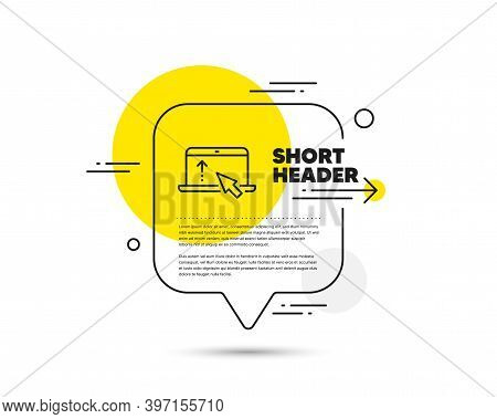 Swipe Up Laptop Line Icon. Speech Bubble Vector Concept. Scrolling Arrow Sign. Landing Page Scroll S