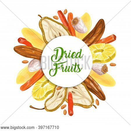 Dried Fruits Dessert Round Frame. Sliced On Half Pear, Dry Banana And Persimmon, Papaya, Mango And W
